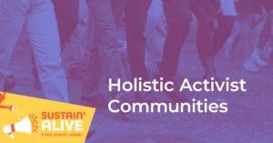 Holistic Activist Communities @ SCPA Basement