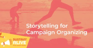 Storytelling for Campaign Organising @ Center for Oral History and Digital Storytelling, LB-1019
