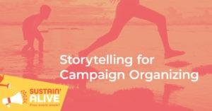 Storytelling for Campaign Organising @ Zoom Webinar
